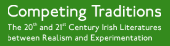 Competing Traditions. The 20th and 21st Century Irish Literatures between Realism and Experimentation  30 June-1 July 2017