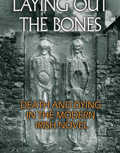 New Publication: Laying Out the Bones: Death and Dying in the Modern Irish Novel