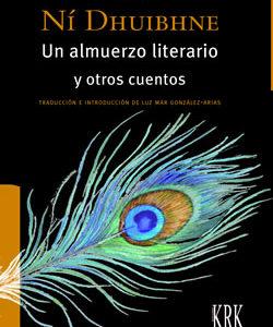 Un almuerzo literario y otros cuentos, de Éilís Ní Dhuibhne, con traducción al español, introducción y notas de Luz Mar González-Arias (miembro AEDEI)