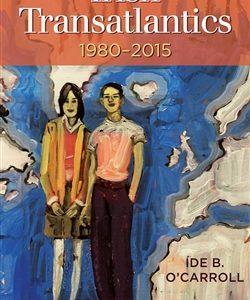 New Publication: Irish Transatlantics 1980-2015