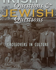 Irish Questions and Jewish Questions. Crossovers in Culture