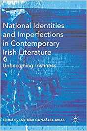 NEW PUBLICATION: National Identities and Imperfections in Contemporary Irish Literature: Unbecoming Irishness