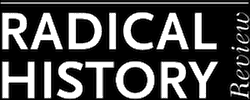 CFP: Radical history review