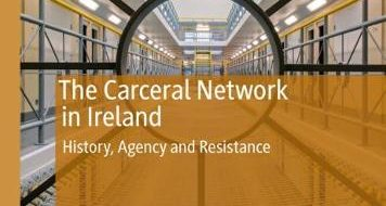 New publication: The Carceral Network in Ireland: History, Agency and Resistance