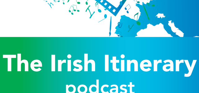 IRISH ITINERARY PODCAST EPISODE 4 NOW AVAILABLE!