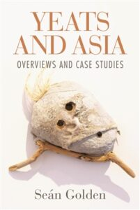 New essay collection: Yeats and Asia: Overviews and Case Studies