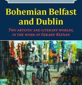 New Publication: Bohemian Belfast and Dublin